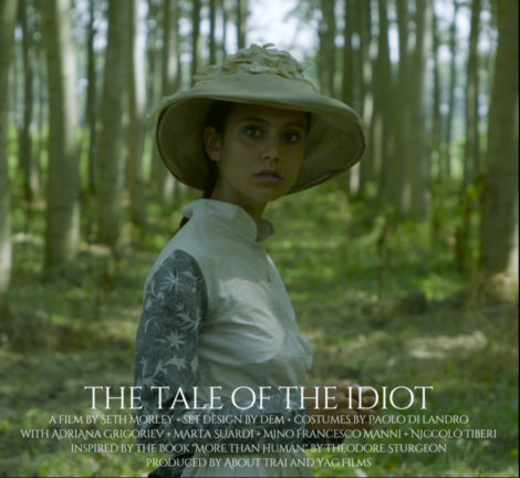 Film poster: The Tale of The Idiot. A Tale by Seth Morley.