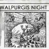 Occult Art: The First Walpurgis Night – Cantata by Felix Mendelssohn-Bartholdy After A Poem by Johann Wolfgang von Goethe